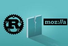 Photo of La situación de Mozilla obliga a los responsables del lenguaje Rust a emanciparse y crear su propia fundación