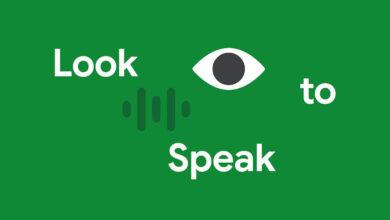 Photo of Google lanza Look to Speak, una aplicación que te permite hablar con tus ojos