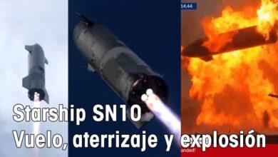 Photo of El vuelo de la Starship SN 10, aterrizaje y explosión