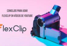Photo of 5 consejos si usas FlexClip para hacer tus vídeos de Youtube