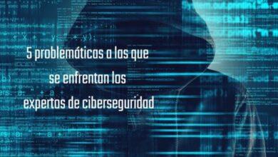 Photo of 5 problemáticas a las que se enfrentan los expertos de ciberseguridad